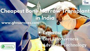 Cheapest Bone Marrow Transplant in India
